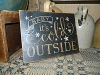 #19002 BABY IT'S COLD OUTSIDE PRIMITIVE SIGN SIGNS