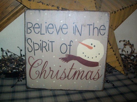#2519 BELIEVE IN THE SPIRIT OF CHRISTMAS PRIMITIVE SIGN SIGNS