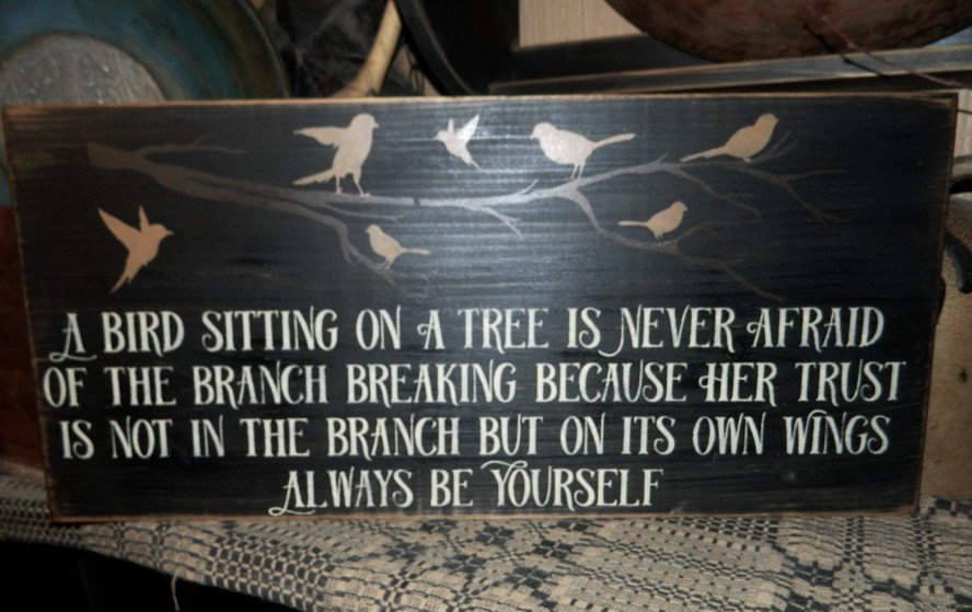 TRUST IN YOURSELF BIRD TREE PRIMITIVE SIGN SIGNS