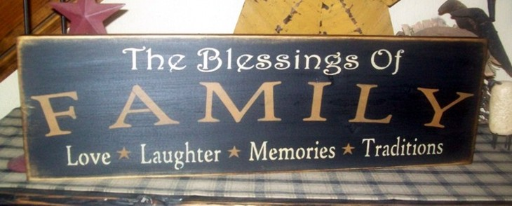 BLESSINGS OF FAMILY  PRIMITIVE SIGN SIGNLOVE LAUGHTER MEMORIES TRADITIONS