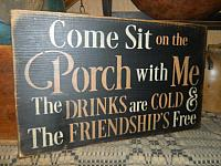 #8122 COME SIT ON MY PORCH FRIENDSHIP FREE PRIMITIVE SIGN SIGNS