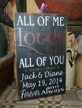 CUSTOM WEDDING ALL OF ME LOVES ALL OF YOU PRIMITIVE SIGN SIGNS