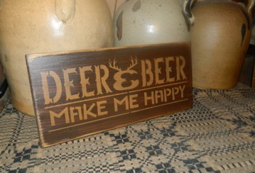 DEER AND BEER MAKE ME HAPPY PRIMITIVE SIGN SIGNS