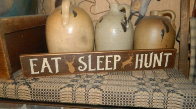 EAT SLEEP HUNT PRIMITIVE SIGN SIGNS