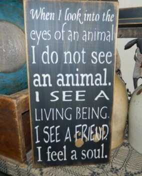 WHEN I LOOK INTO THE EYES OF AN ANIMAL PRIMITIVE SIGNS SIGN