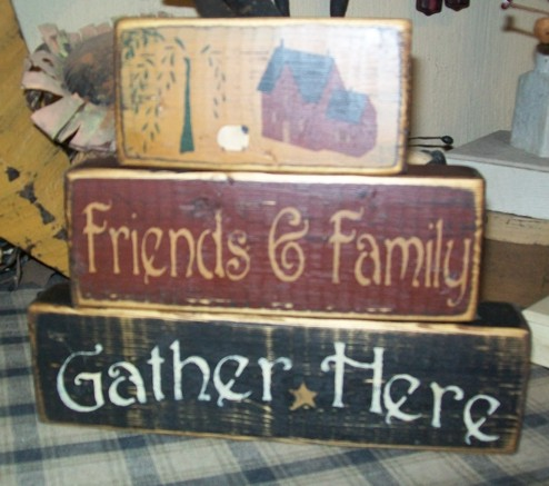 FRIENDS AND FAMILY GATHER HERE PRIMITIVE BLOCK SIGN SIGNS