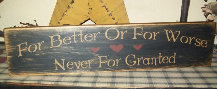 BETTER OR FOR WORSE NEVER FOR GRANTED PRIMITIVE SIGN SIGNS