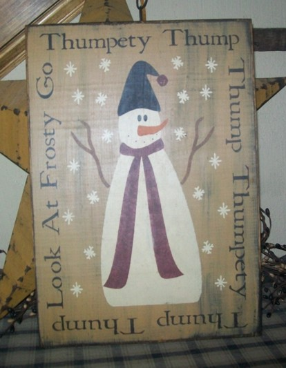 LOOK AT FROSTY THUMPETY THUMP THUMP PRIMITIVE SIGN SIGNS