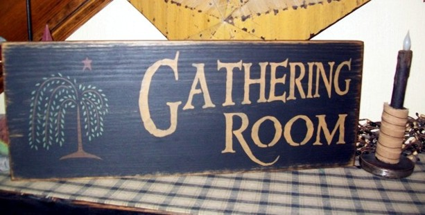 GATHERING ROOM WILLOW TREE PRIMITIVE SIGN SIGNS