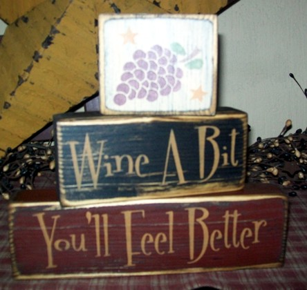 WINE A BIT YOU'LL FEEL BETTER PRIMITIVE BLOCK SIGN SIGNS