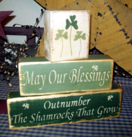 MAY YOUR BLESSINGS OUTNUMBER THE SHAMROCKS THAT GROW  PRIMITIVE BLOCK SIGN SIGNS