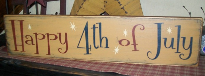 HAPPY 4TH OF JULY PRIMITIVE SIGN SIGNS