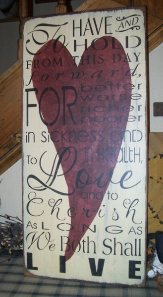 TO HAVE AND TO HOLD VALENTINE PRIMITIVE SIGN SIGNS