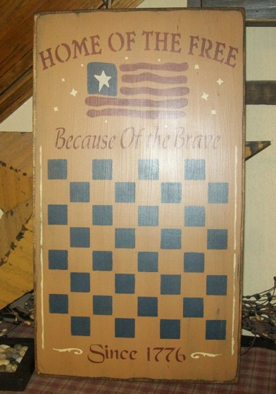 HOME OF THE FREE BECAUSE OF THE BRAVE  GAME BOARD PRIMITIVE SIGN SIGNS