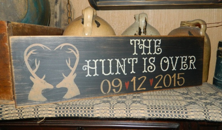 CUSTOM WEDDING THE HUNT IS OVER PRIMITIVE SIGN SIGNS