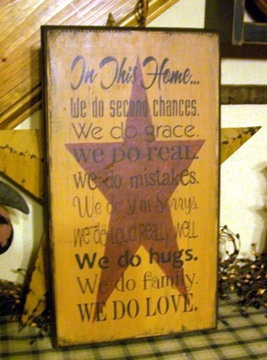 IN THIS HOME....WE DO LOVE PRIMITIVE SIGN SIGNS
