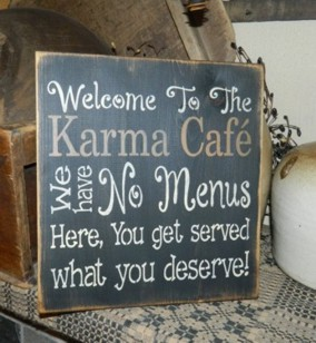 KARMA CAFE PRIMITIVE SIGNS SIGN