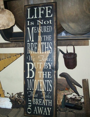 LIFE IS NOT MEASURED BREATHS PRIMITIVE SIGN SIGNS