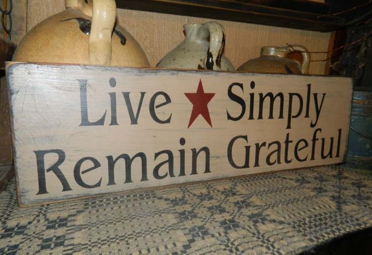 LIVE SIMPLY REMAIN GRATEFUL PRIMITIVE SIGN SIGNS