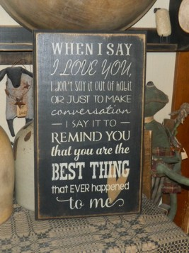 #3697 I LOVE YOU BEST THING HAPPENED TO ME PRIMITIVE SIGN SIGNS