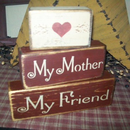 MY MOTHER  MY FRIEND PRIMITIVE BLOCK SIGN SIGNS