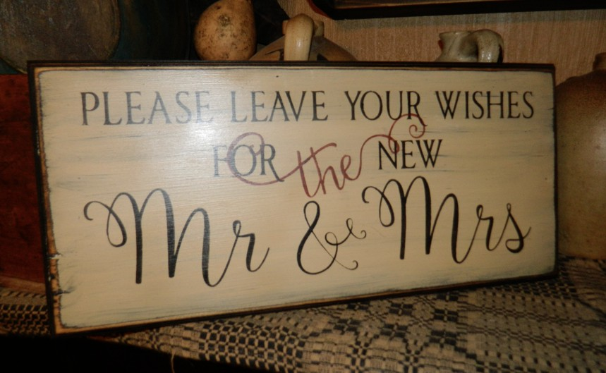 PLEASE LEAVE YOUR WISHES FOR THE NEW MR. AND MRS. PRIMITIVE SIGN SIGNS