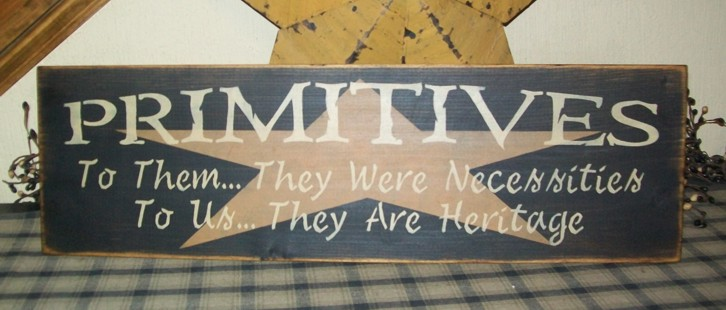 PRIMITIVES TO THEM...TO US... PRIMITIVE SIGN SIGNS