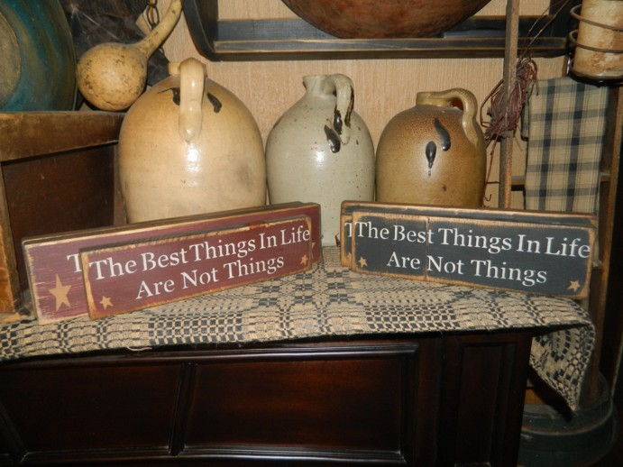 THER BEST THINGS IN LIFE ARE NOT THINGS SHELF SITTER SIGN