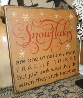 SNOWFLAKES STICK TOGETHER PRIMITIVE CHRISTMAS SIGN SIGNS
