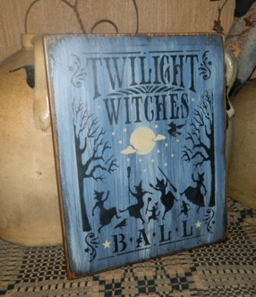 TWILIGHT WITCHES BALL PRIMITIVE SIGN SIGNS