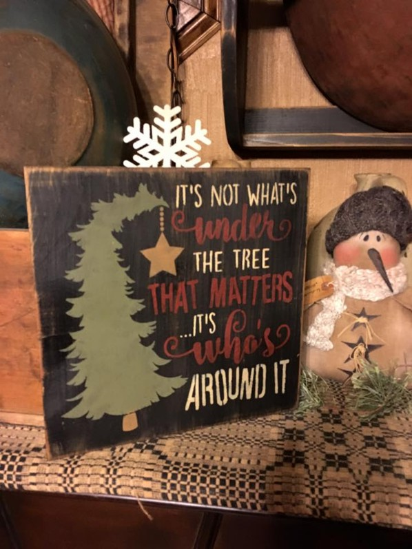 MATTERS WHO IS AROUND THE CHRISTMAS TREE PRIMITIVE SIGN SIGNS
