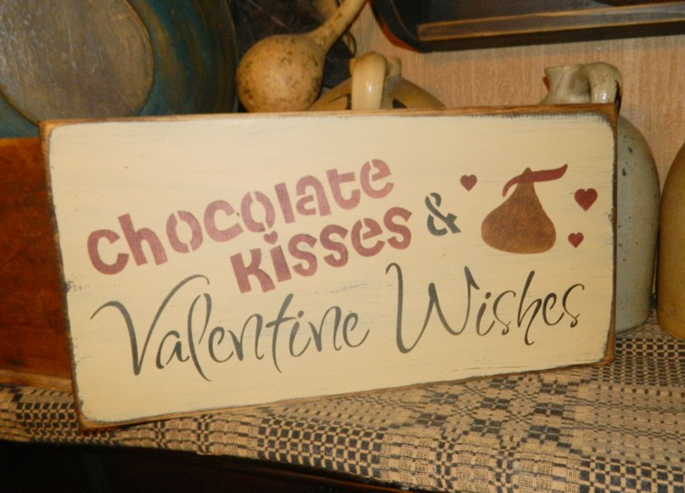 CHOCOLATE KISSES & VALENITNE WISHES PRIMITIVE SIGN SIGNS