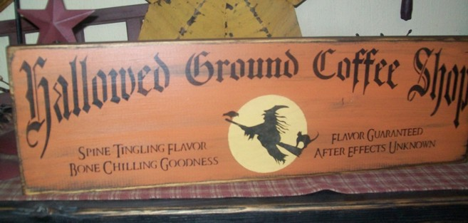 HALLOWED GROUND COFFEE SHOP PRIMITIVE HALLOWEEN SIGN SIGNS