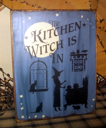 KITCHEN WITCH IS IN PRIMITIVE HALLOWEEN SIGN SIGNS