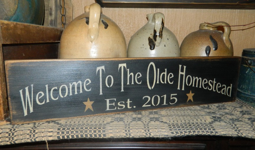 WELCOME TO THE OLDE HOMESTEAD PRIMITIVE SIGN SIGNS