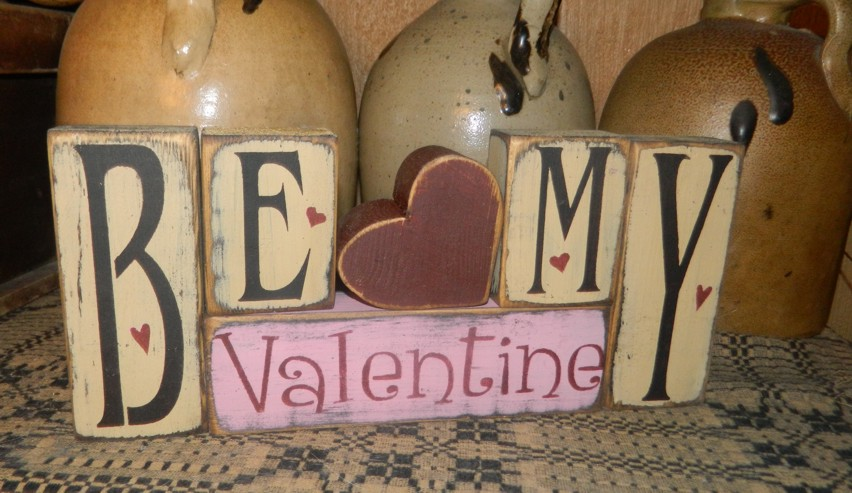 BE MY VALENTINE HEART PRIMITIVE BLOCK SIGN SIGNS