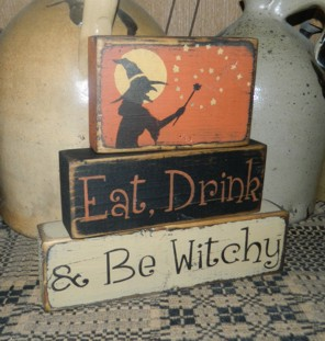 EAT DRINK & BE WITCHY PRIMITIVE BLOCK SIGN SIGNS