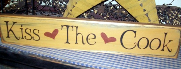 KISS THE COOK PRIMITIVE SIGN SIGNS